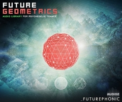 Trance素材Futurephonic Future Geometrics Audio Library for Psychedelic Trance